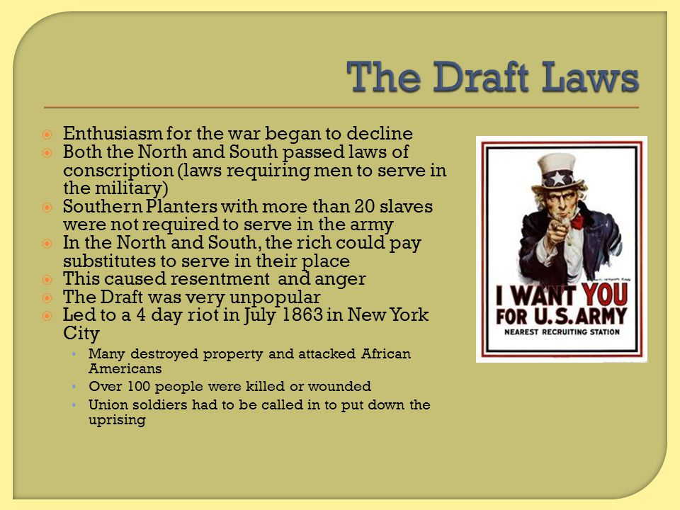The Draft Laws Enthusiasm for the war began to decline