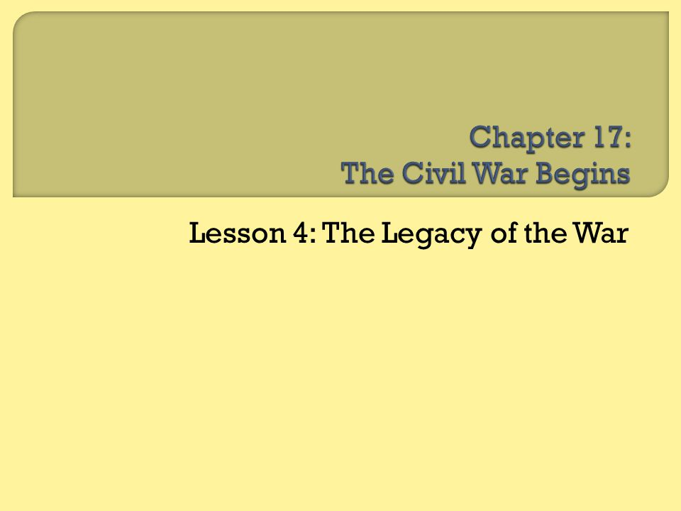 Chapter 17: The Civil War Begins