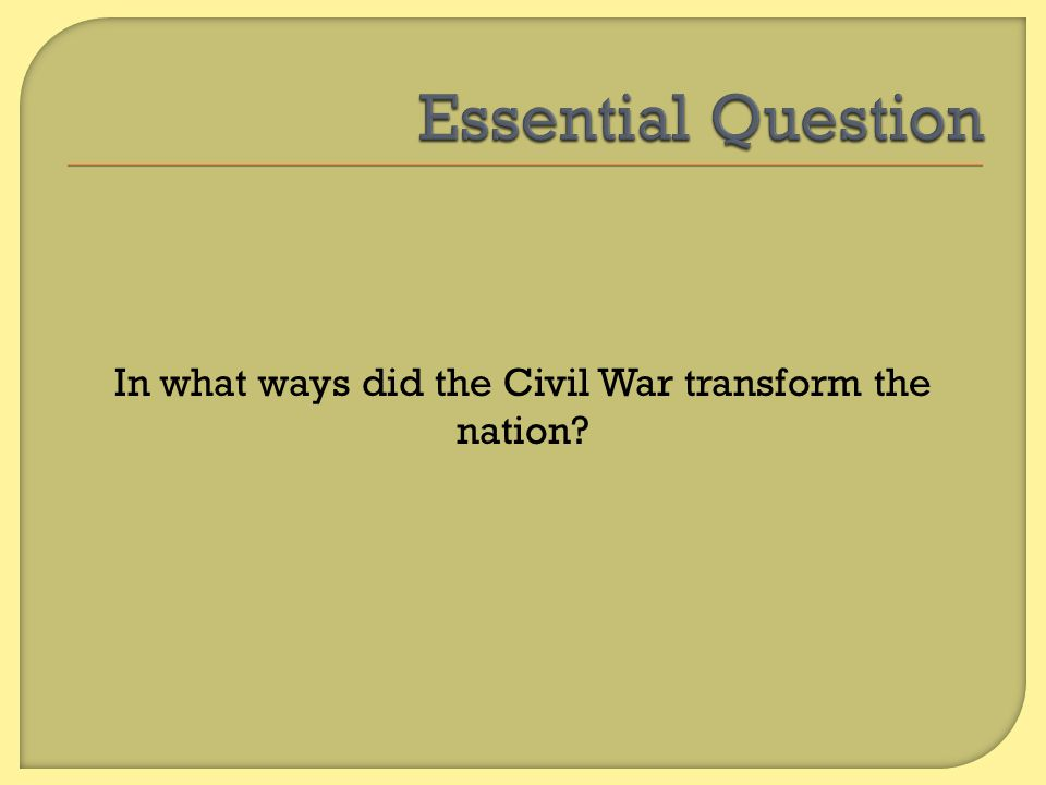 In what ways did the Civil War transform the nation