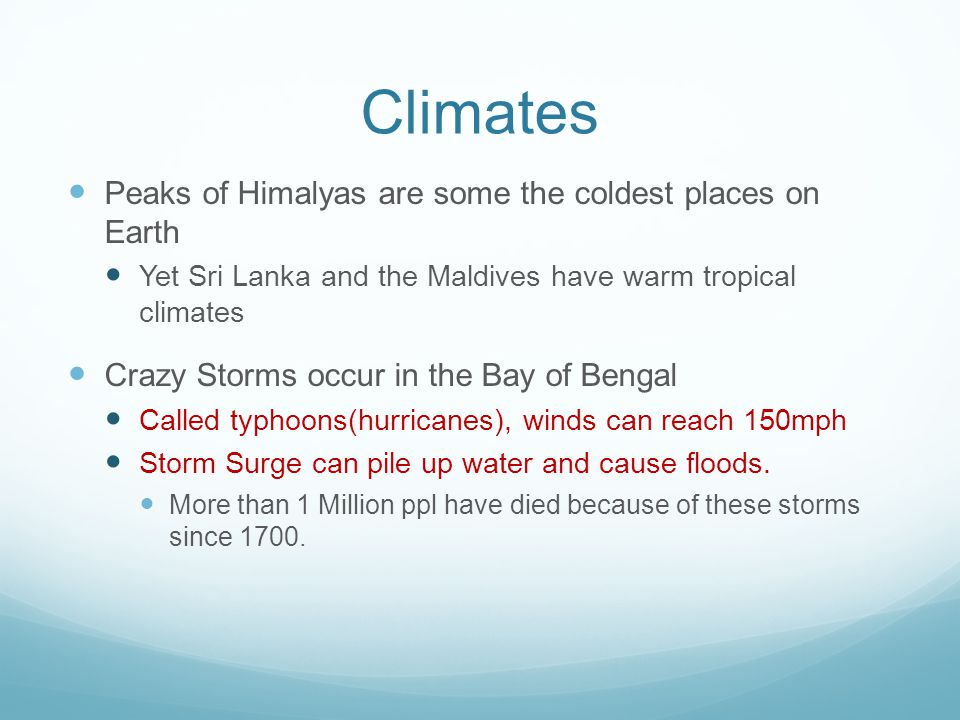 Climates Peaks of Himalyas are some the coldest places on Earth