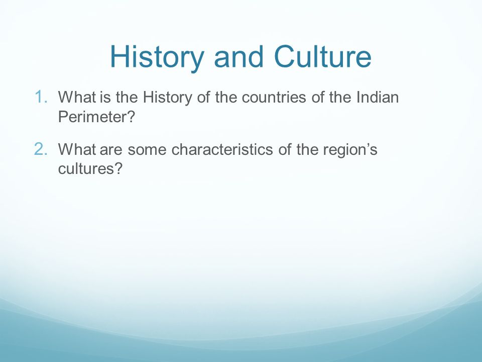 History and Culture What is the History of the countries of the Indian Perimeter.