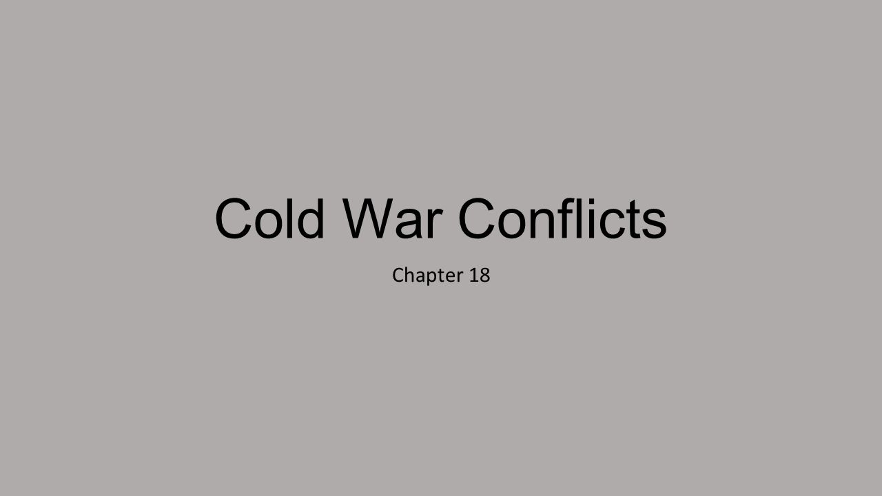 Cold War Conflicts Chapter 18