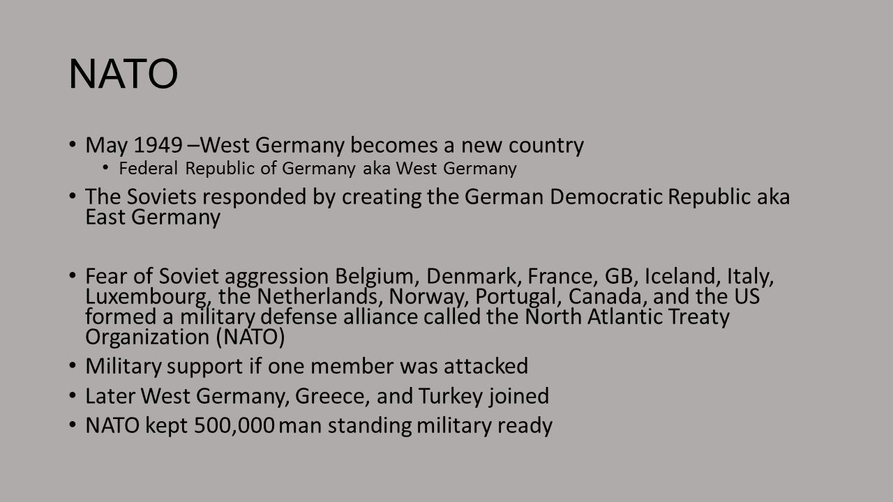 NATO May 1949 –West Germany becomes a new country