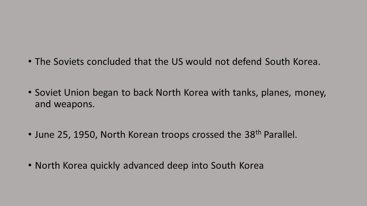 The Soviets concluded that the US would not defend South Korea.
