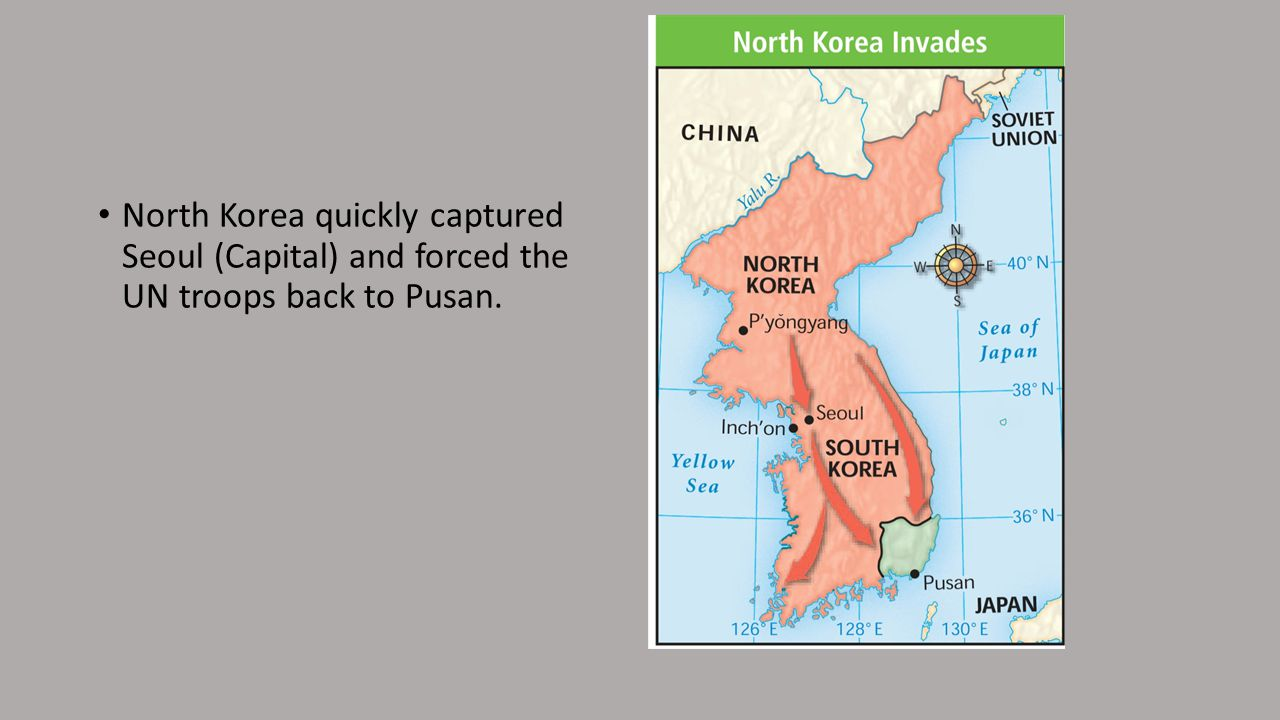 North Korea quickly captured Seoul (Capital) and forced the UN troops back to Pusan.