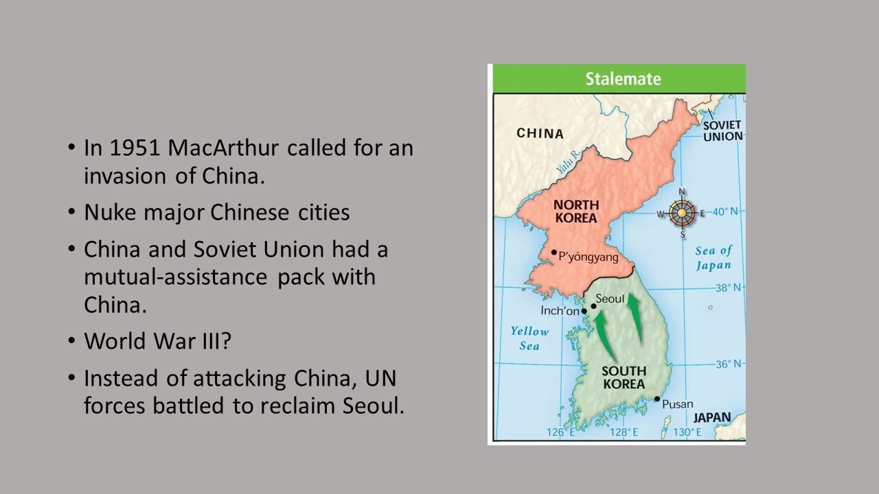 In 1951 MacArthur called for an invasion of China.