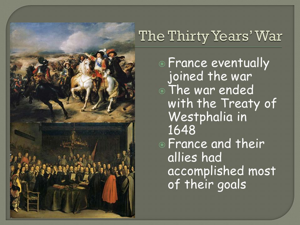 The Thirty Years' War France eventually joined the war