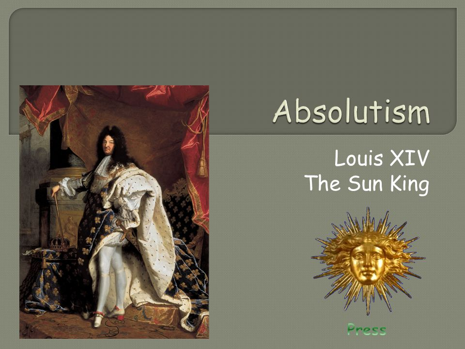 Absolutism Louis XIV The Sun King Press