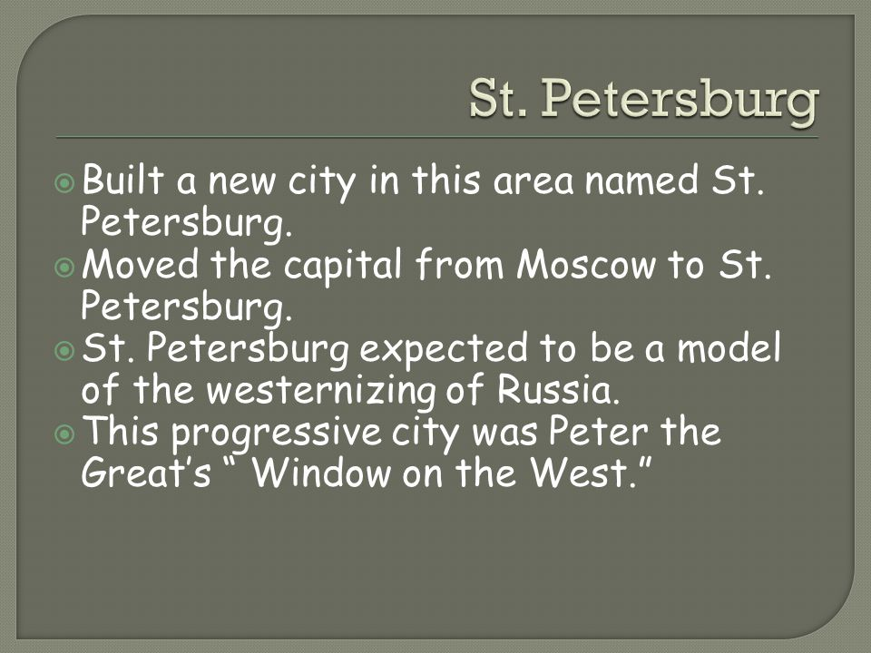 St. Petersburg Built a new city in this area named St. Petersburg.