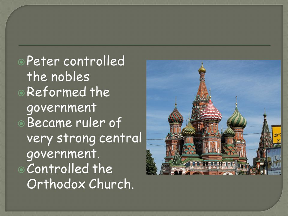 Peter controlled the nobles