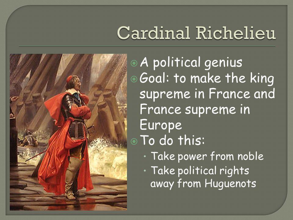 Cardinal Richelieu A political genius