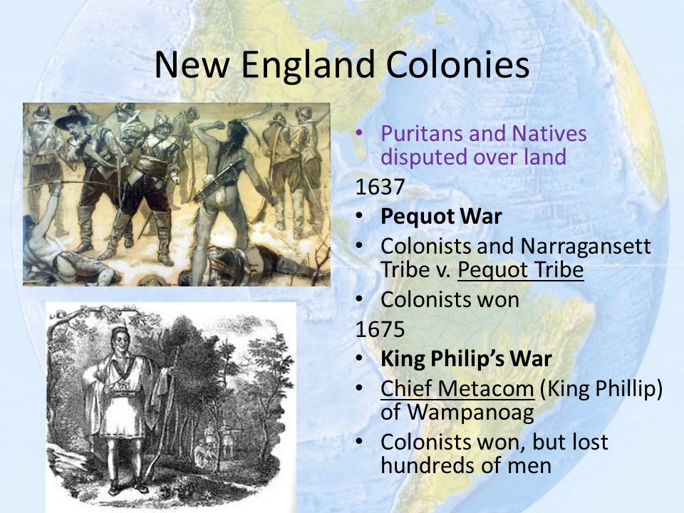 New England Colonies Puritans and Natives disputed over land 1637
