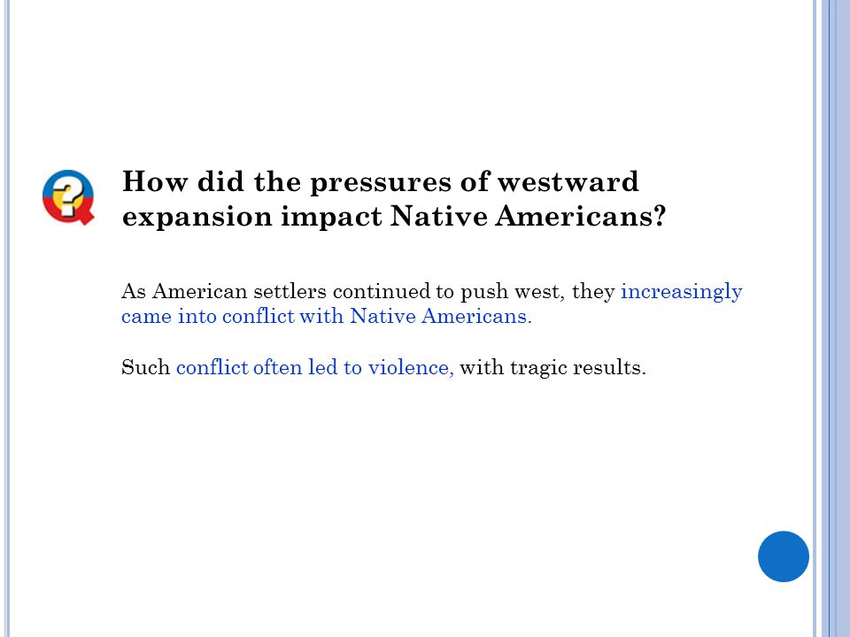 How did the pressures of westward expansion impact Native Americans