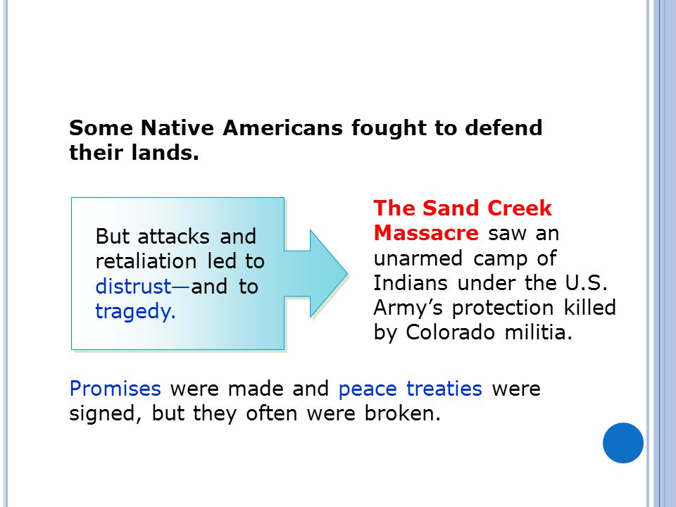 Some Native Americans fought to defend their lands.
