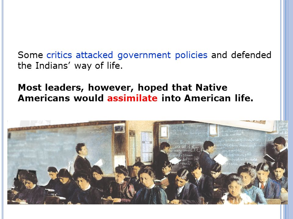 Some critics attacked government policies and defended the Indians' way of life.