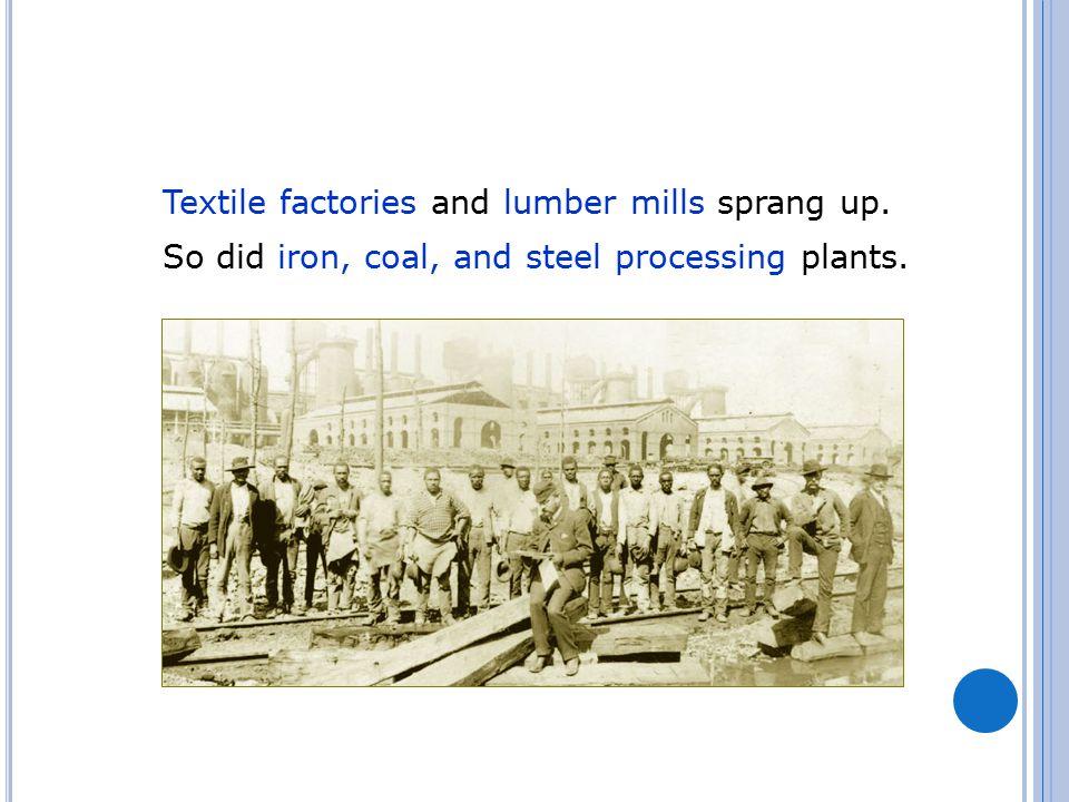 Textile factories and lumber mills sprang up.