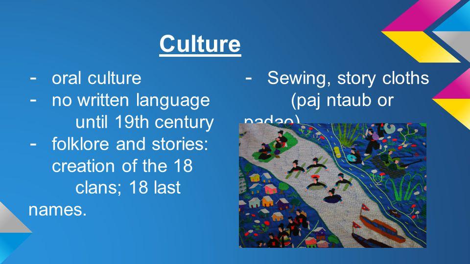 Culture oral culture no written language until 19th century