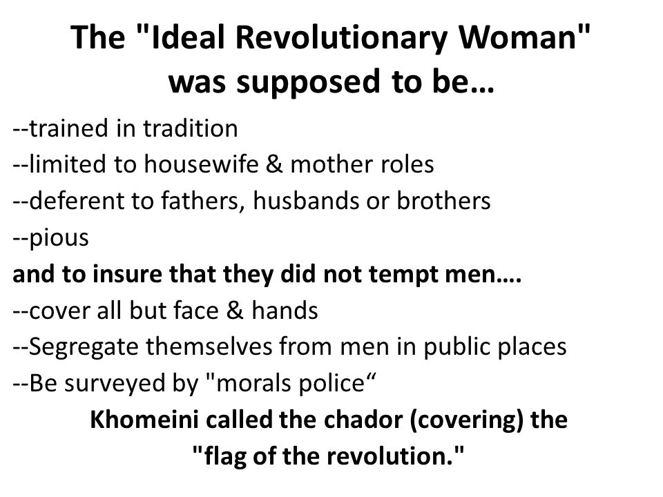 The Ideal Revolutionary Woman was supposed to be…
