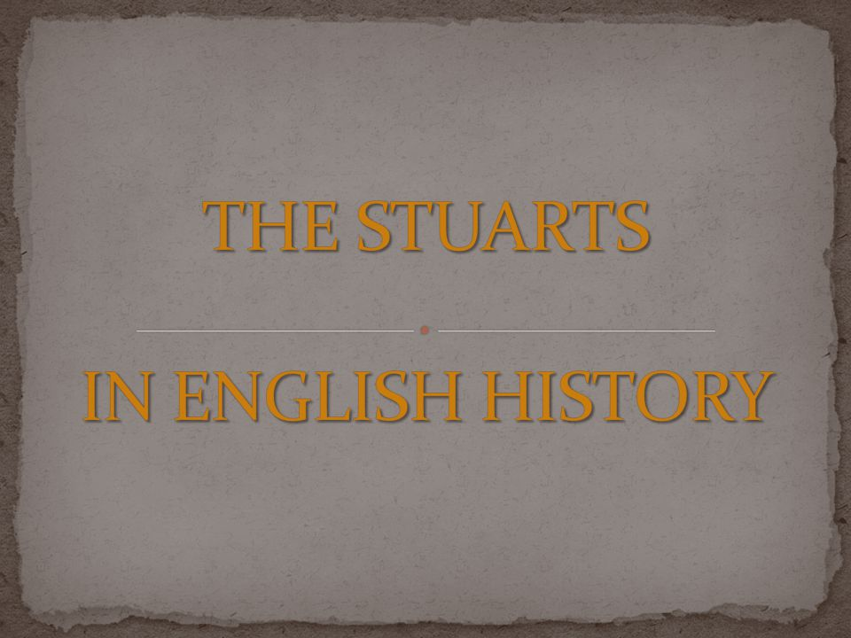 THE STUARTS IN ENGLISH HISTORY