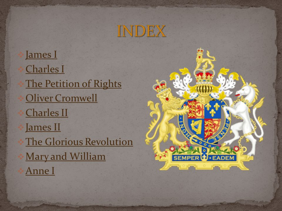 INDEX James I Charles I The Petition of Rights Oliver Cromwell