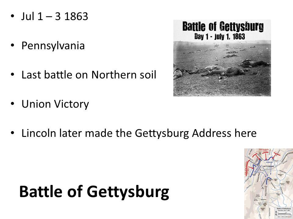 Battle of Gettysburg Jul 1 – 3 1863 Pennsylvania