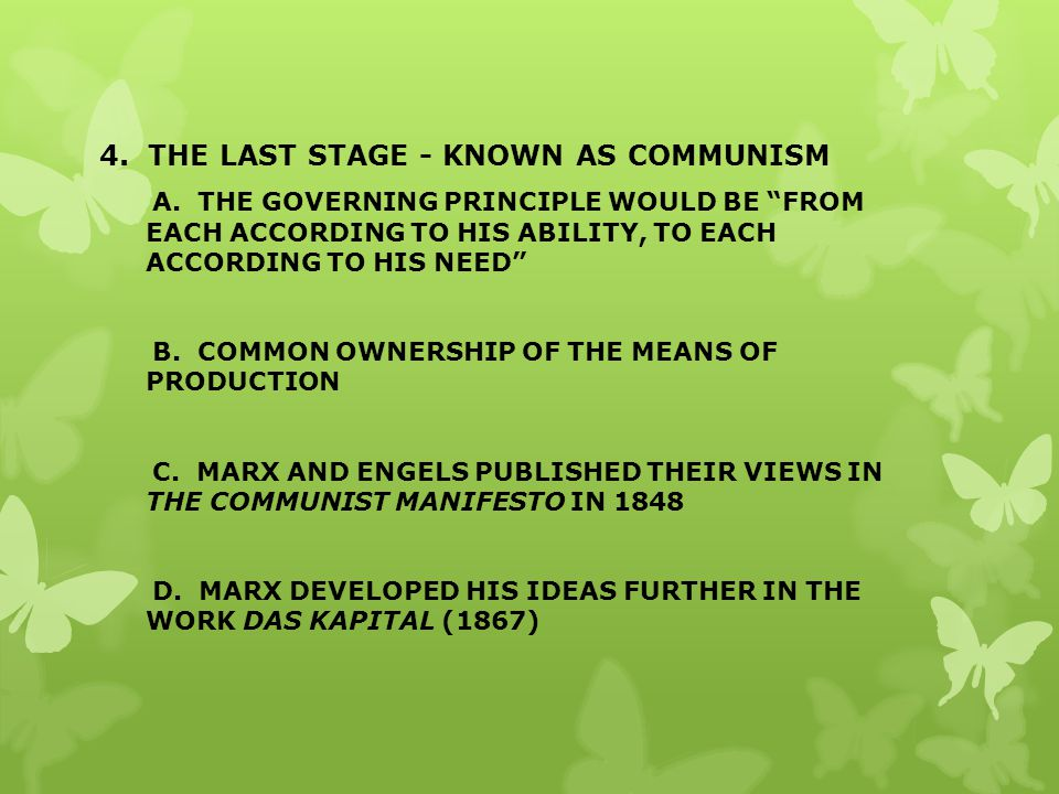 4. THE LAST STAGE - KNOWN AS COMMUNISM