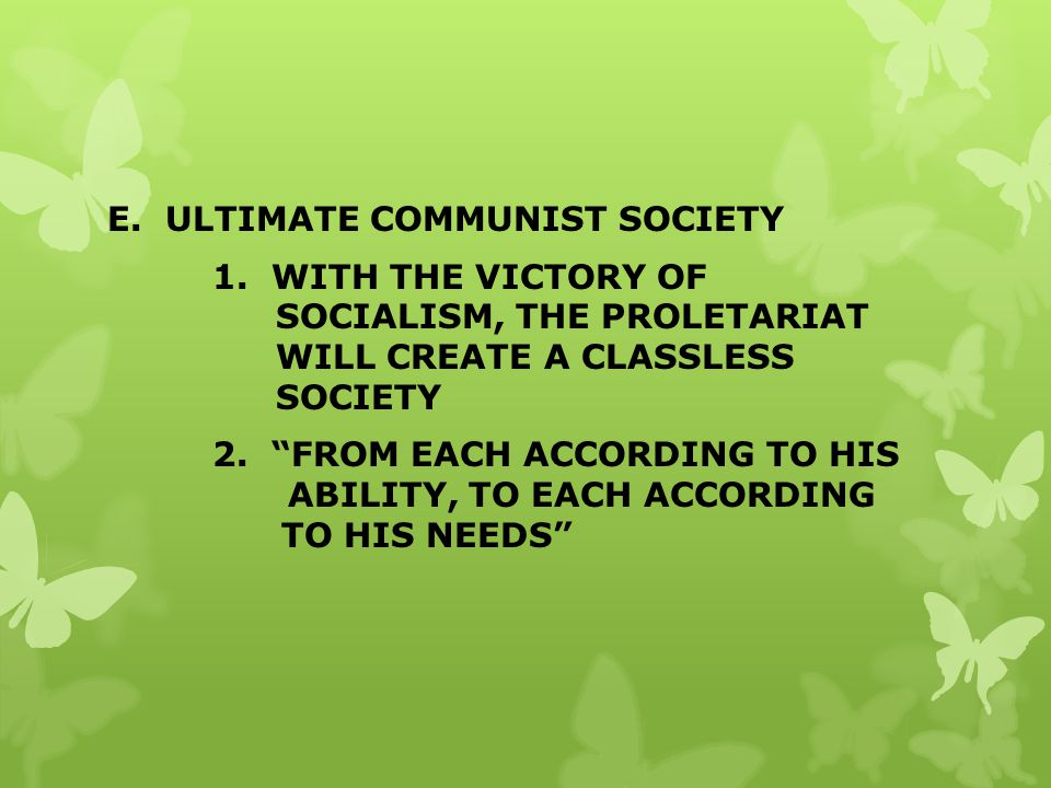 E. ULTIMATE COMMUNIST SOCIETY