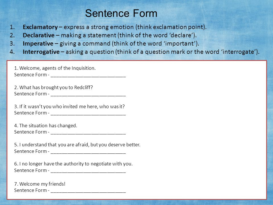 Sentence Form 1. Exclamatory – express a strong emotion (think exclamation point).