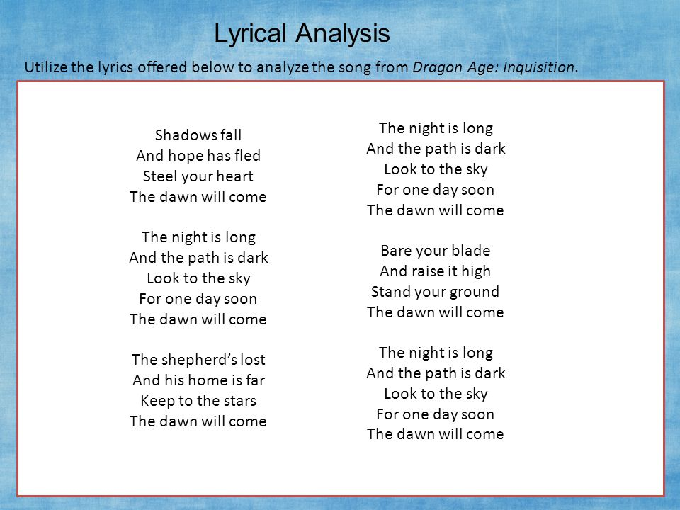Lyrical Analysis Utilize the lyrics offered below to analyze the song from Dragon Age: Inquisition.