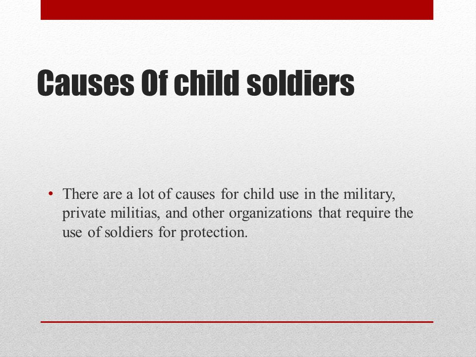 Causes Of child soldiers