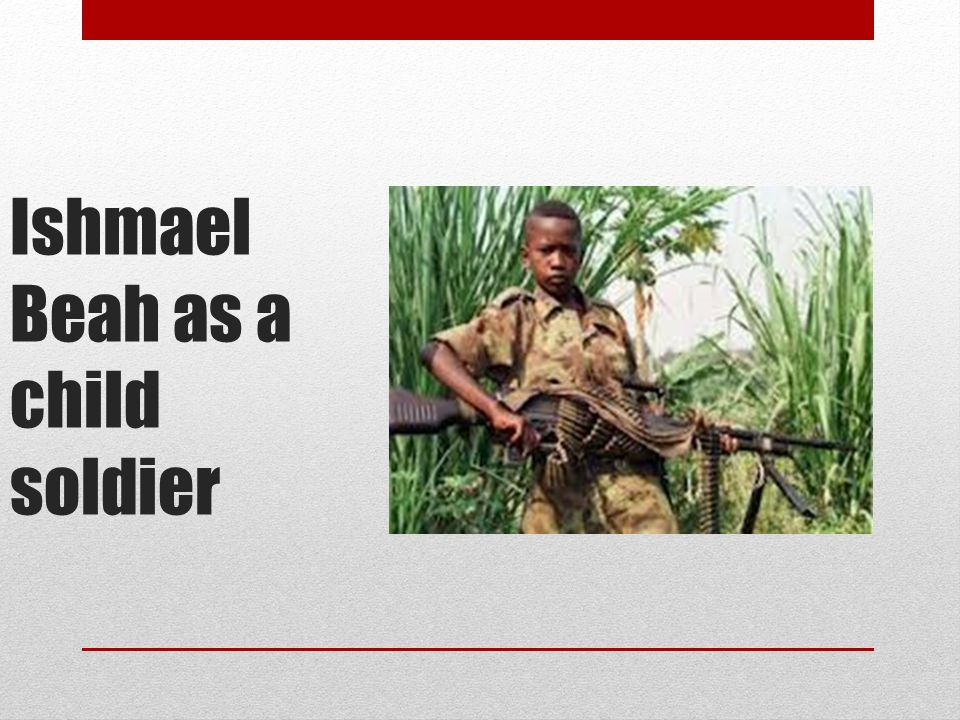 Ishmael Beah as a child soldier