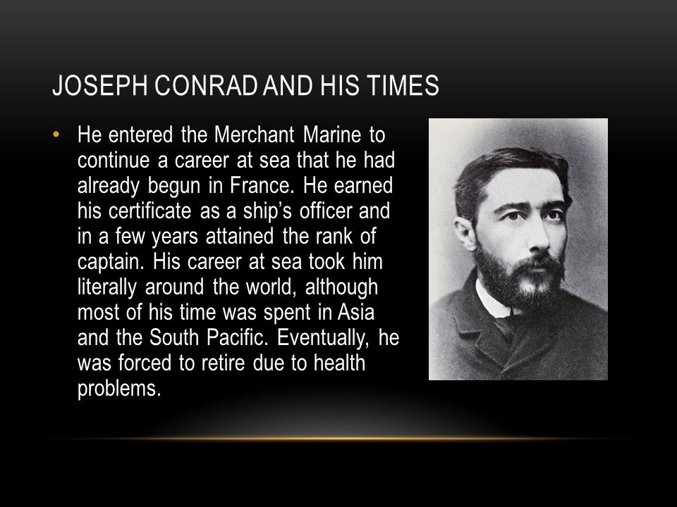 JOSEPH CONRAD AND HIS TIMES
