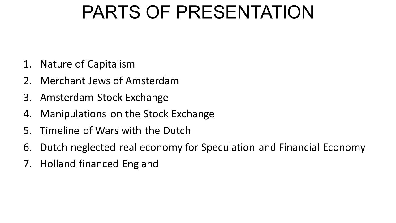 PARTS OF PRESENTATION Nature of Capitalism Merchant Jews of Amsterdam