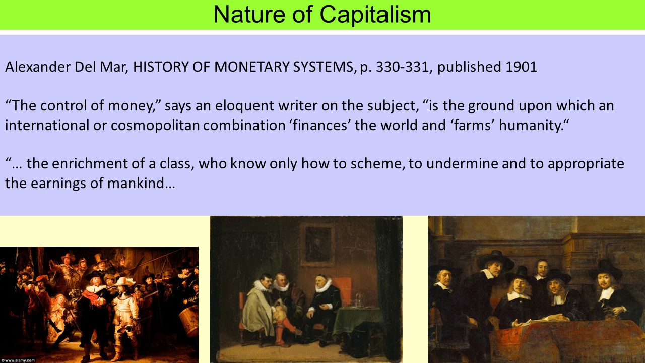 Nature of Capitalism Alexander Del Mar, HISTORY OF MONETARY SYSTEMS, p. 330-331, published 1901.