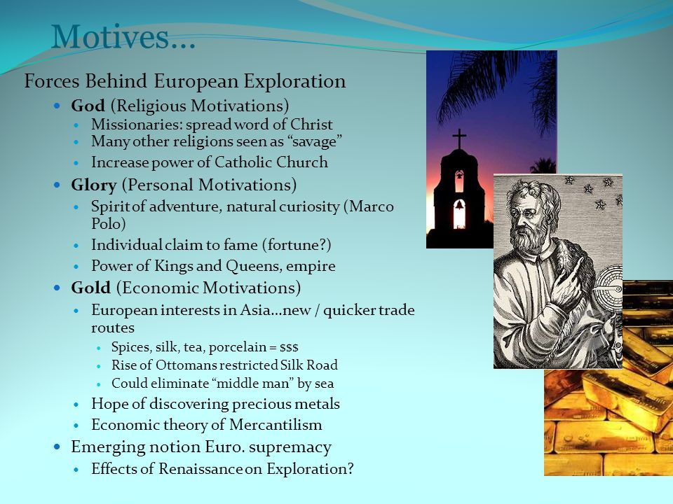 Motives… Forces Behind European Exploration