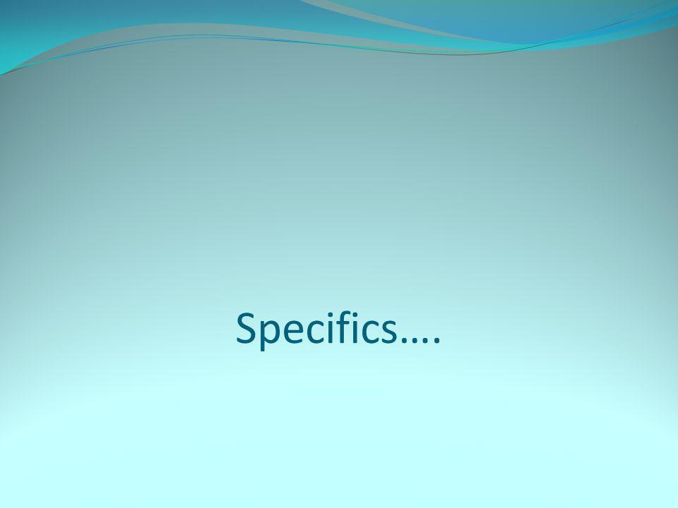 Specifics….