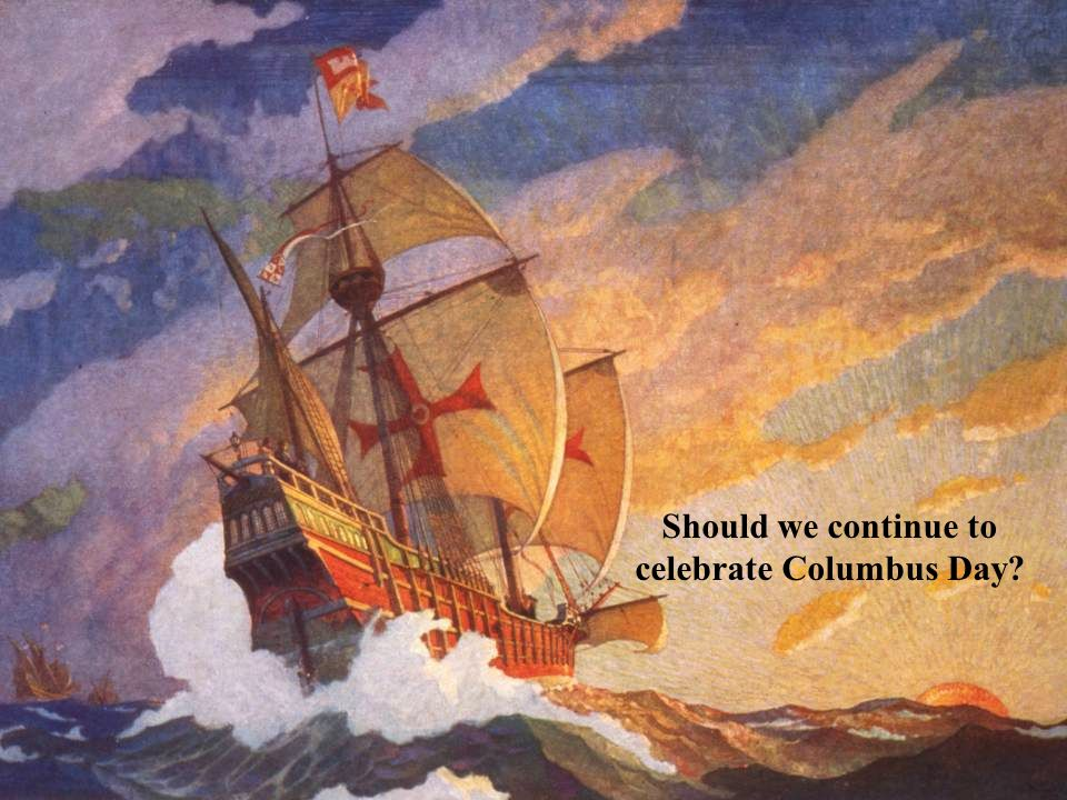 Should we continue to celebrate Columbus Day