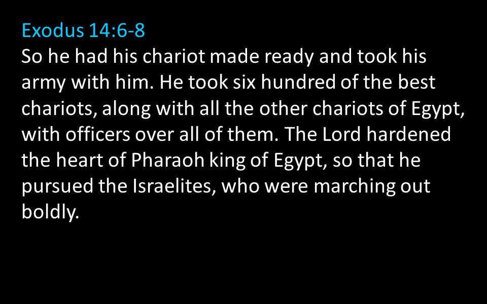 Exodus 14:6-8