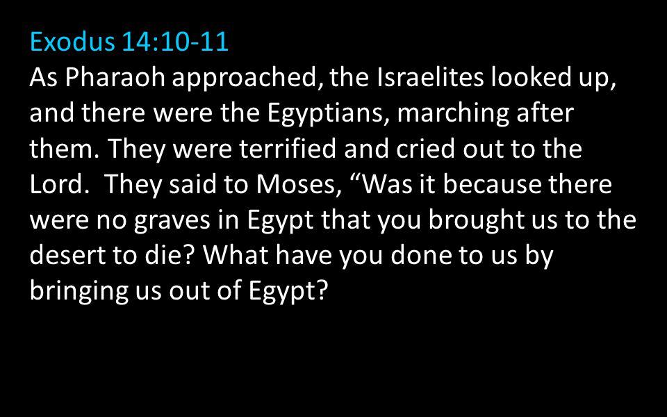 Exodus 14:10-11