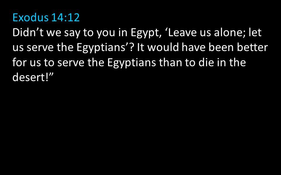 Exodus 14:12
