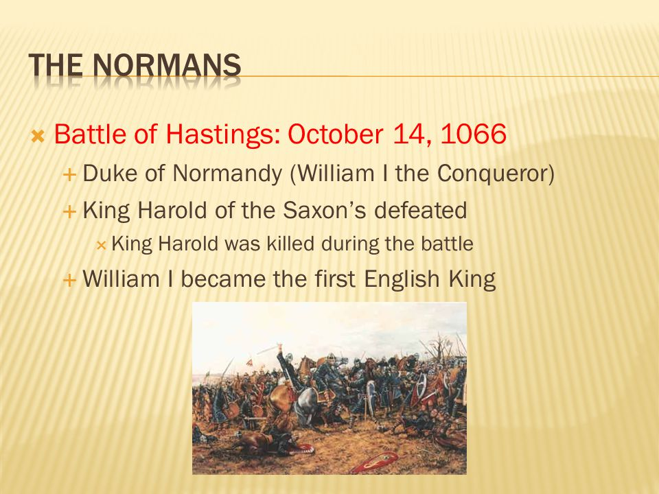 The Normans Battle of Hastings: October 14, 1066