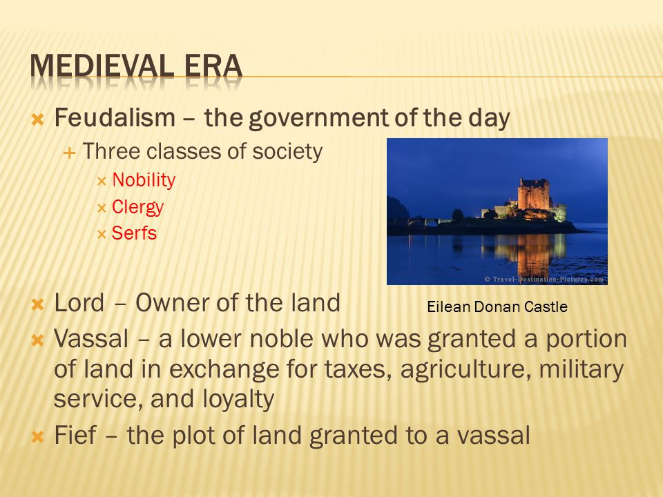 Medieval Era Feudalism – the government of the day