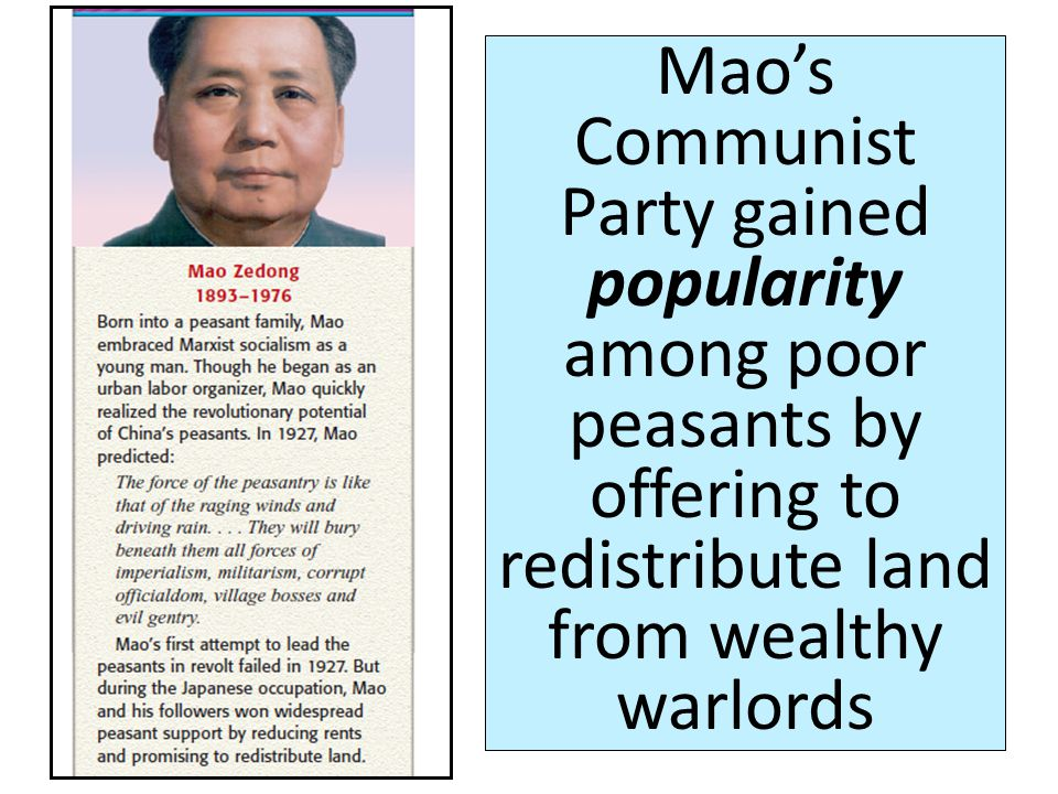 Mao's Communist Party gained popularity among poor peasants by offering to redistribute land from wealthy warlords