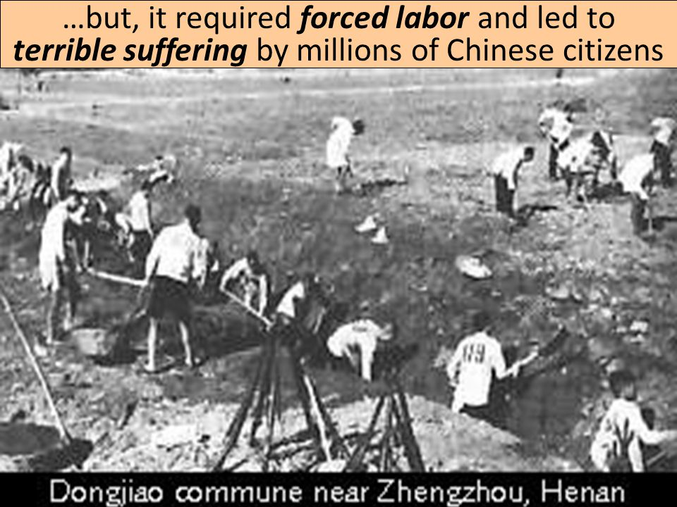 …but, it required forced labor and led to terrible suffering by millions of Chinese citizens