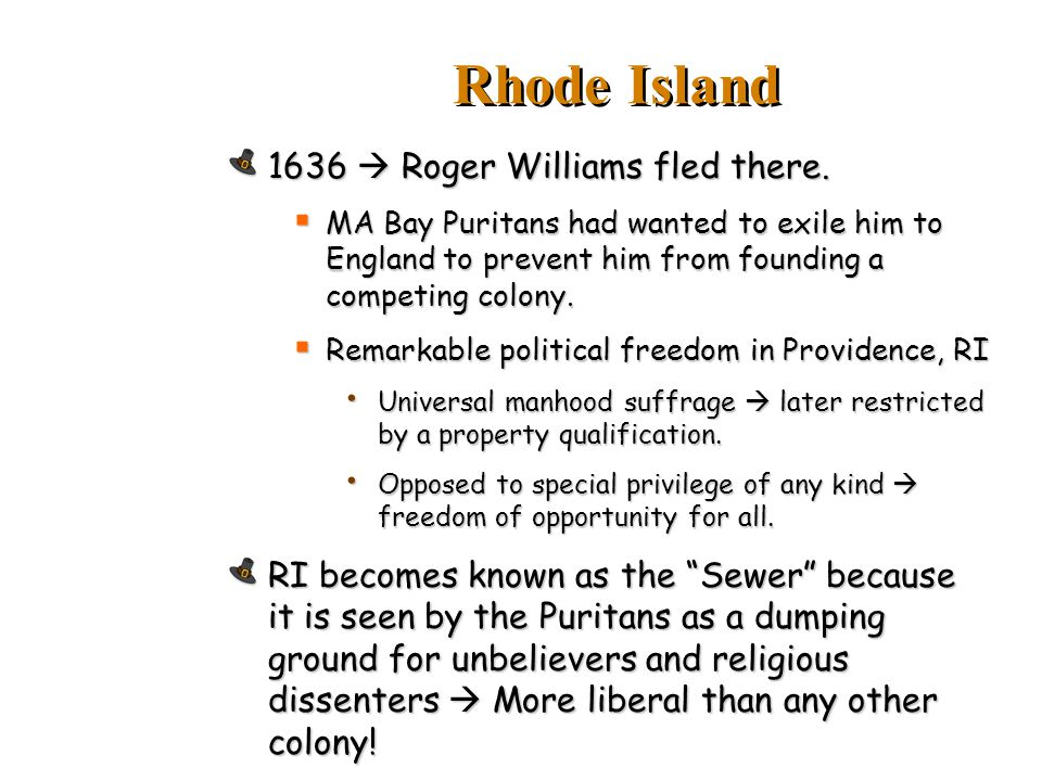 Rhode Island 1636  Roger Williams fled there.