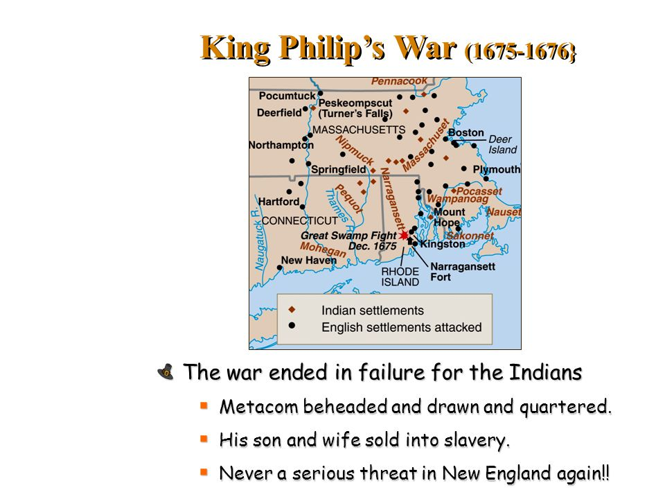 King Philip's War ( } The war ended in failure for the Indians