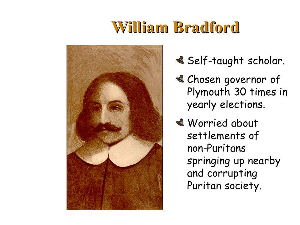 William Bradford Self-taught scholar.