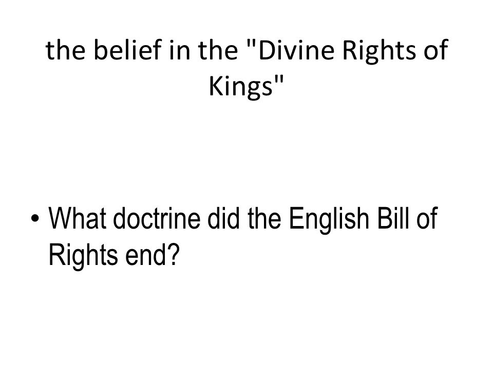 the belief in the Divine Rights of Kings