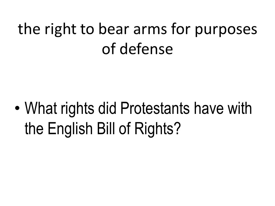 the right to bear arms for purposes of defense