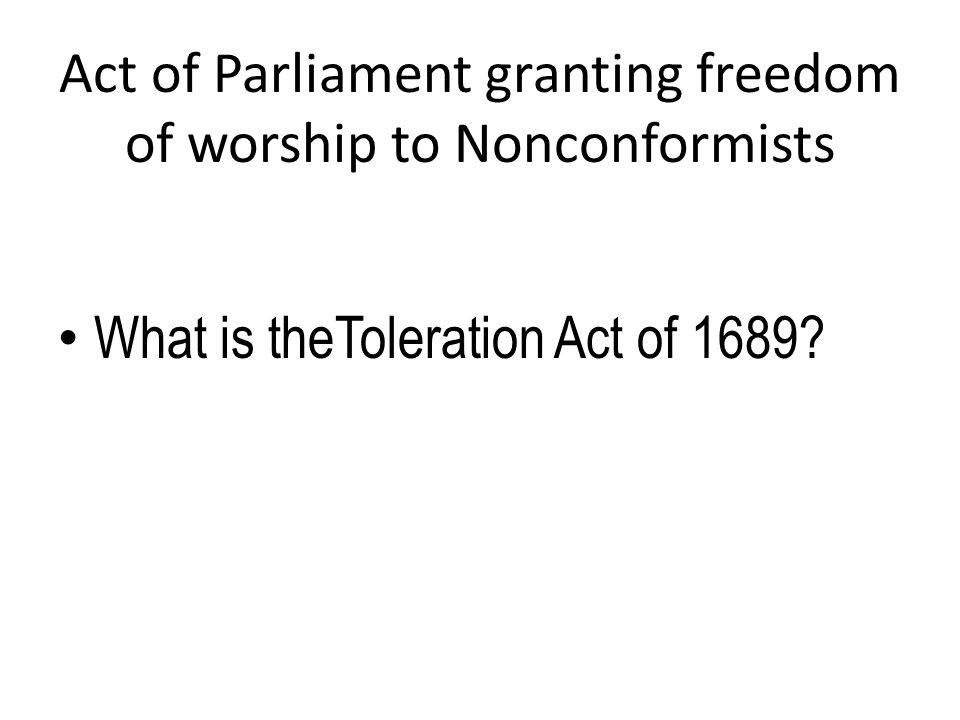 Act of Parliament granting freedom of worship to Nonconformists